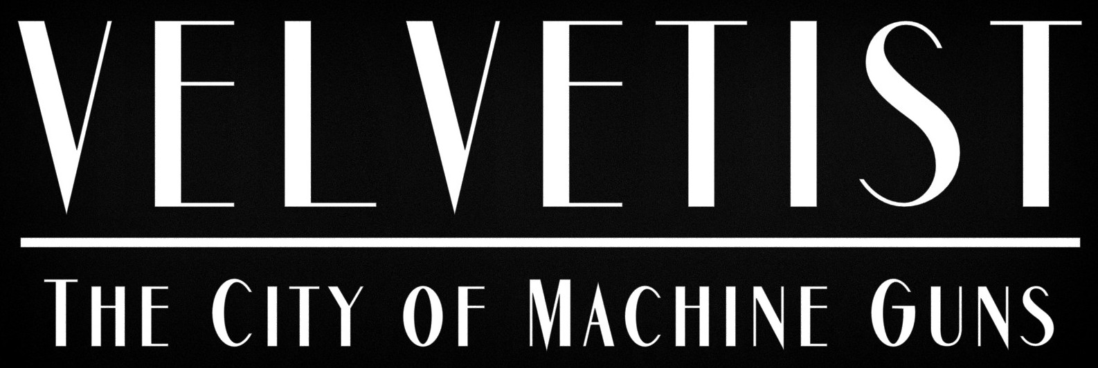 Velvetist:The City of Machine Guns